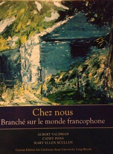 Chez Nous: Branché sur le monde francophone: Valdman, Albert; Pons,