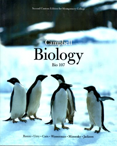 Campbell Biology, 9th Edition: Bio 107 Custom Edition for Montgomery College: Lisa A. Urry,Michael ...