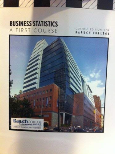9780558974749: Business Statistics a First Course (Custom Edition for Baruch College)