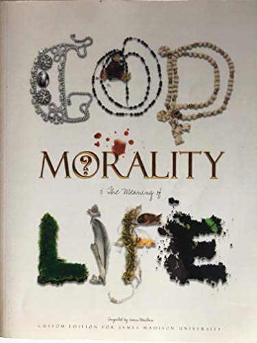 9780558975425: God, Morality, and the Meaning of Life
