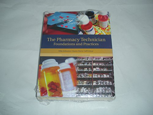9780558988012: The Pharmacy Technician: Foundations & Practices (Custom Edition for Condensed Curriculum International)