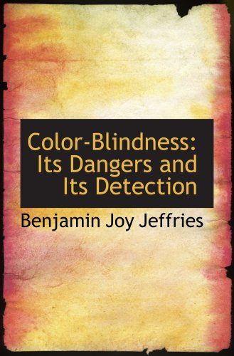 9780559000218: Color-Blindness: Its Dangers and Its Detection