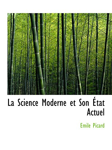 9780559002779: La Science Moderne et Son État Actuel