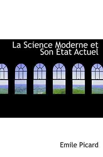 9780559002878: La Science Moderne et Son État Actuel
