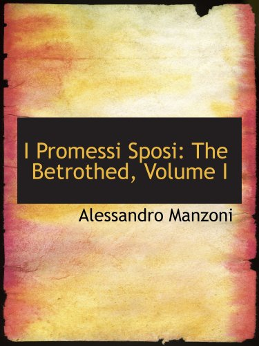 9780559003592: I Promessi Sposi: The Betrothed, Volume I