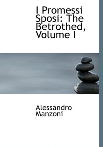 9780559003639: I Promessi Sposi: The Betrothed, Volume I (Large Print Edition)