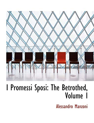 9780559003646: I Promessi Sposi: The Betrothed, Volume I