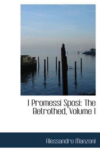 9780559003660: I Promessi Sposi: The Betrothed, Volume I
