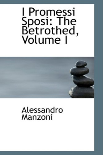 9780559003714: 1: I Promessi Sposi: The Betrothed, Volume I
