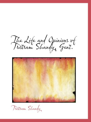 9780559009440: The Life and Opinions of Tristram Shandy, Gent.