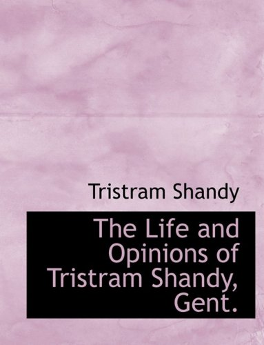 9780559009471: The Life and Opinions of Tristram Shandy, Gent.