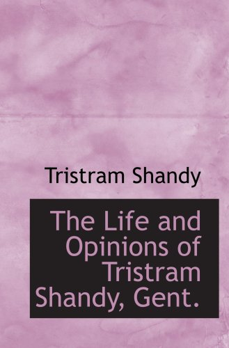 9780559009549: The Life and Opinions of Tristram Shandy, Gent.
