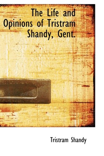 9780559009617: The Life and Opinions of Tristram Shandy, Gent.
