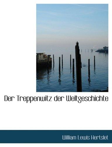 9780559011771: Der Treppenwitz Der Weltgeschichte (German Edition)