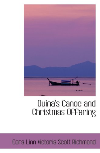 9780559012020: Ouina's Canoe and Christmas Offering