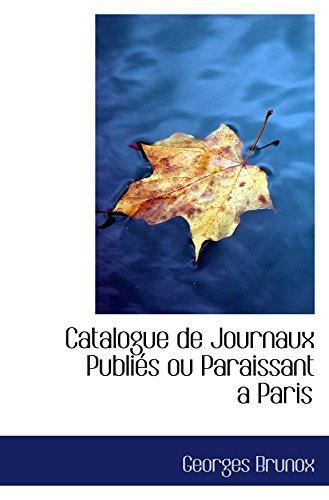 9780559015663: Catalogue de Journaux Publiés ou Paraissant aParis