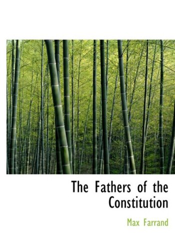 9780559017810: The Fathers of the Constitution (Large Print Edition)