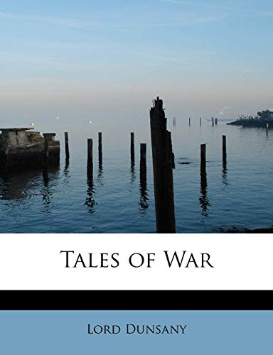 Tales of War (0559019246) by Lord Dunsany