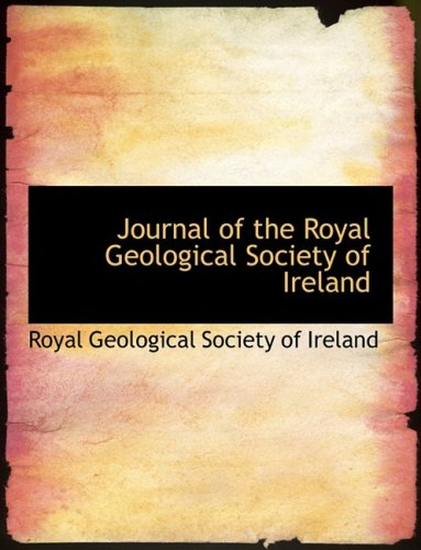 9780559020742: Journal of the Royal Geological Society of Ireland (Large Print Edition)