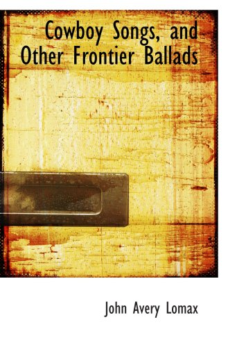 9780559021619: Cowboy Songs, and Other Frontier Ballads