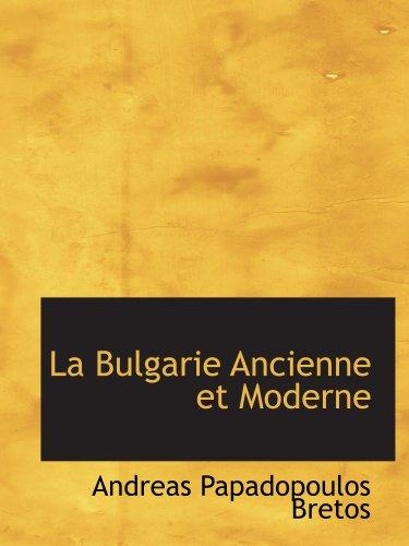 9780559021701: La Bulgarie Ancienne et Moderne