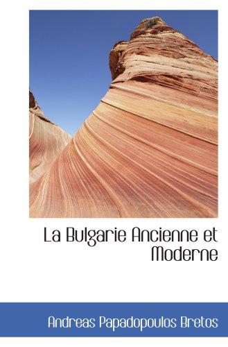 9780559021732: La Bulgarie Ancienne et Moderne