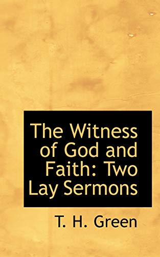9780559021800: The Witness of God and Faith: Two Lay Sermons