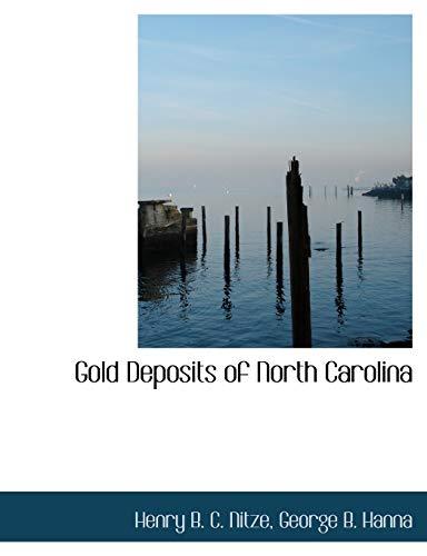 Gold Deposits of North Carolina (Paperback): George B Hanna