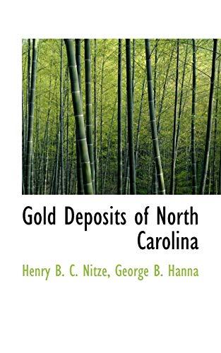 Gold Deposits of North Carolina: George B. Hanna