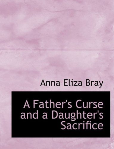 9780559024559: A Father's Curse and a Daughter's Sacrifice (Large Print Edition)