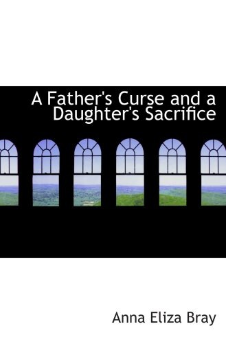 9780559024597: A Father's Curse and a Daughter's Sacrifice