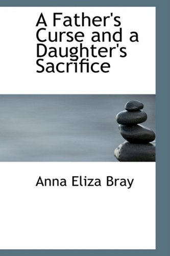 9780559024610: A Father's Curse and a Daughter's Sacrifice