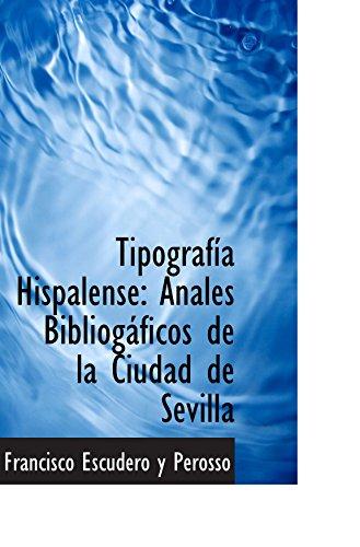 9780559026690: Tipografía Hispalense: Anales Bibliogáficos de la Ciudad de Sevilla