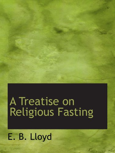 9780559027628: A Treatise on Religious Fasting