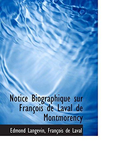 9780559027802: Notice Biographique sur Fran�ois de Laval de Montmorency