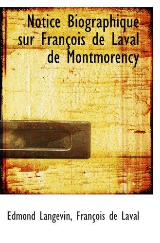 9780559027864: Notice Biographique sur François de Laval de Montmorency