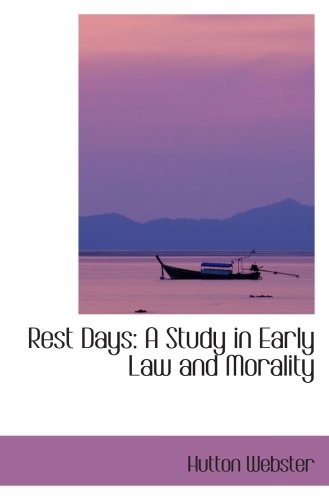9780559029394: Rest Days: A Study in Early Law and Morality