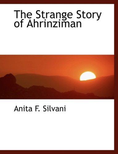 9780559030673: The Strange Story of Ahrinziman (Large Print Edition)