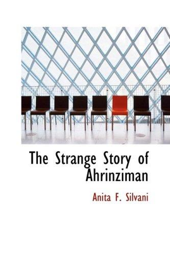 9780559030710: The Strange Story of Ahrinziman
