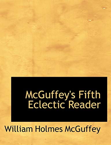 9780559030765: McGuffey's Fifth Eclectic Reader (Large Print Edition)