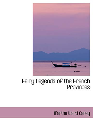 Fairy Legends of the French Provinces (Paperback): Martha Ward Carey