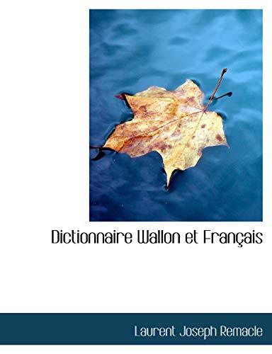 9780559037429: Dictionnaire Wallon et Français (French Edition)
