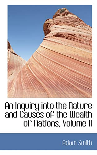 An Inquiry into the Nature and Causes of the Wealth of Nations, Volume II (0559040210) by Adam Smith