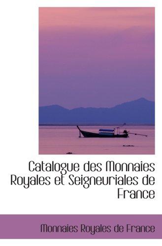 9780559050442: Catalogue des Monnaies Royales et Seigneuriales de France