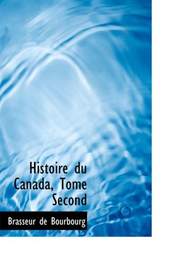 9780559051012: 2: Histoire du Canada, Tome Second (Large Print Edition) (French Edition)