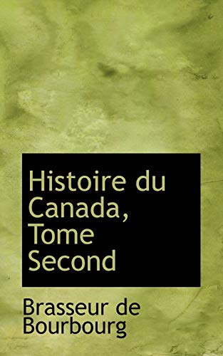 9780559051043: 2: Histoire du Canada, Tome Second (French Edition)