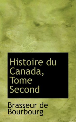 9780559051050: Histoire du Canada, Tome Second (French Edition)