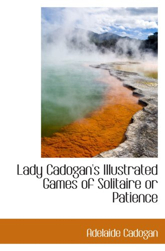 Lady Cadogan's Illustrated Games of Solitaire or: Cadogan, Adelaide
