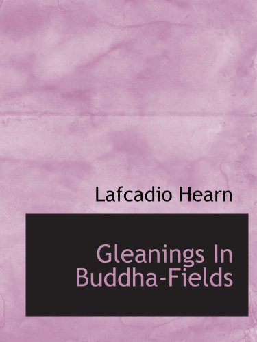 9780559052385: Gleanings In Buddha-Fields