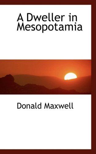 9780559054891: A Dweller in Mesopotamia